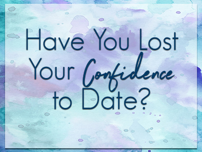 Lost dating confidence
